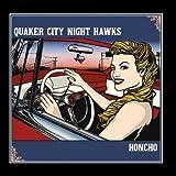 Honcho - The Quaker City Night Hawks