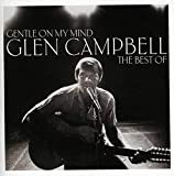 Gentle On My Mind: The Best of Glen Campbell - Glen Campbell