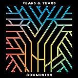 Communion - Years & Years