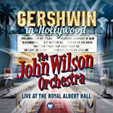 Gershwin in Hollywood - Live at the Royal Albert Hall - The John Wilson Orchestra (Feat. Louise Dearman & Matthew Ford)