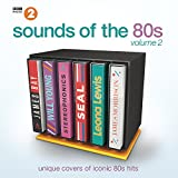BBC Radio 2 Sounds Of The 80s, Vol 2