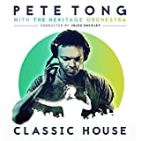 Classic House - Pete Tong with The Heritage Orchestra