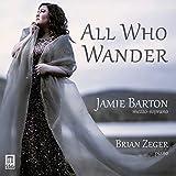 All Who Wander [Jamie Barton; Brian Zeger] [Delos: DE 3494]