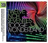 Twelve Inch Seventies: Boogie Wonderland - Various Artists