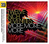 Twelve Inch Seventies: More More More - Various Artists
