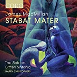 James MacMillan: Stabat Mater [Harry Christophers; The Sixteen; Britten Sinfonia ] [Coro: COR16150] - The Sixteen
