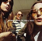 Something To Tell You - Haim