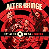 Live at the O2 Arena + Rarities - Alter Bridge