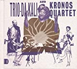 Ladilikan - Trio Da Kali And Kronos Quartet