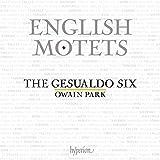 English Motets [The Gesualdo Six; Owain Park] [Hyperion: CDA68256] - The Gesualdo Six