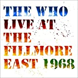 Live at The Fillmore East: Saturday April 6, 1968 - The Who