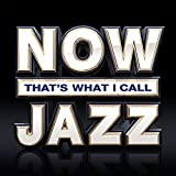 NOW That's What I Call Jazz - Various Artists
