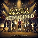 The Greatest Showman: Reimagined - The Greatest Showman