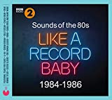Sounds Of The 80s  Like A Record Baby (1984-1986) - Various Artists