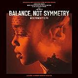 Balance, Not Symmetry (Original Motion Picture Soundtrack) [VINYL]