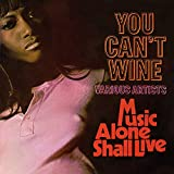 You Can't Wine / Music Alone Shall Live: Expanded Edition
