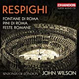 Respighi: Roman Trilogy [Sinfonia of London; John Wilson] [Chandos Records: CHSA 5261]