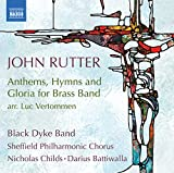 Rutter: Anthems, Hymns and Gloria for Brass Band [Black Dyke Band; Sheffield Philharmonic Chorus; Nicholas Childs; Darius Battiwalla] [Naxos: 8574130]