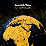 KHRUANGBIN: LATE NIGHT TALES
