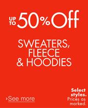 Up to 50% off Sweaters, Fleece, Hoodies
