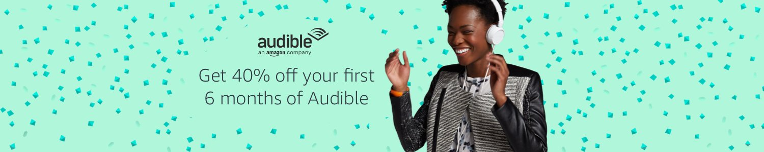 Get 40% off for 6 Months of Audible