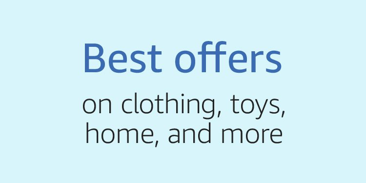 Best Offers on clothing, toys, home, and more