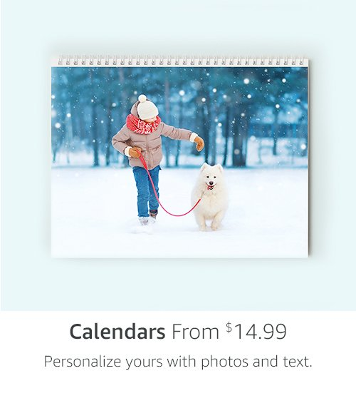 Calendars from $14.99 | Personalize yours with photos and text.