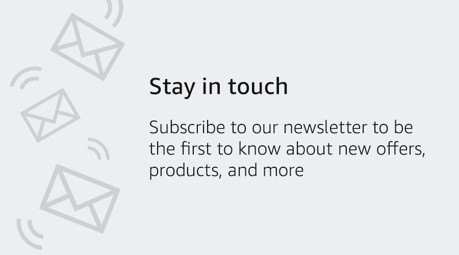 Stay in touch | Subscribe to our newsletter to be the first to know about new offers, products, and more.