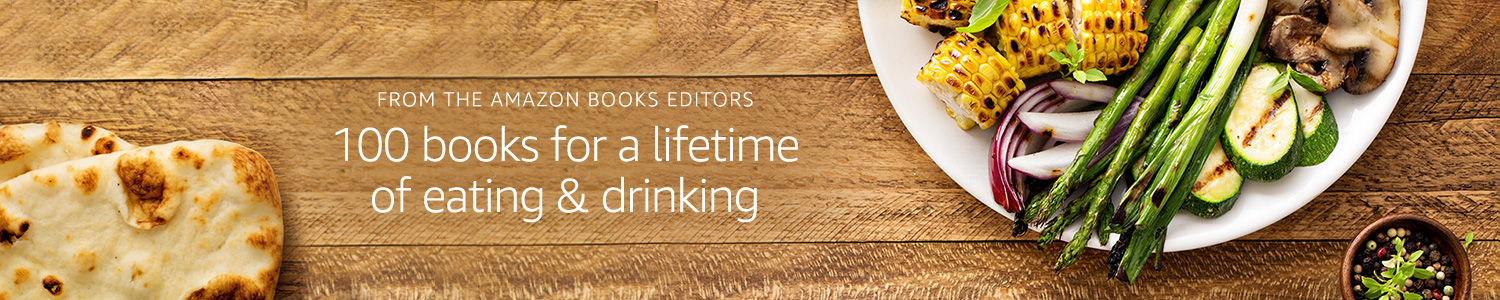 100 Books for a Lifetime of Eating & Drinking