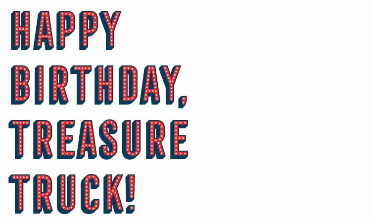 Happy Birthday, Treasure Truck!