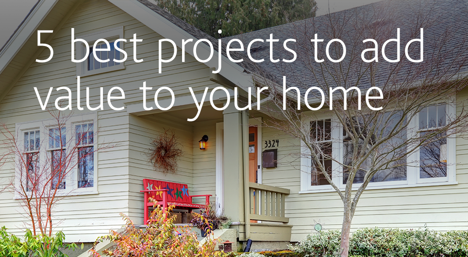 5 best projects to add value to your home