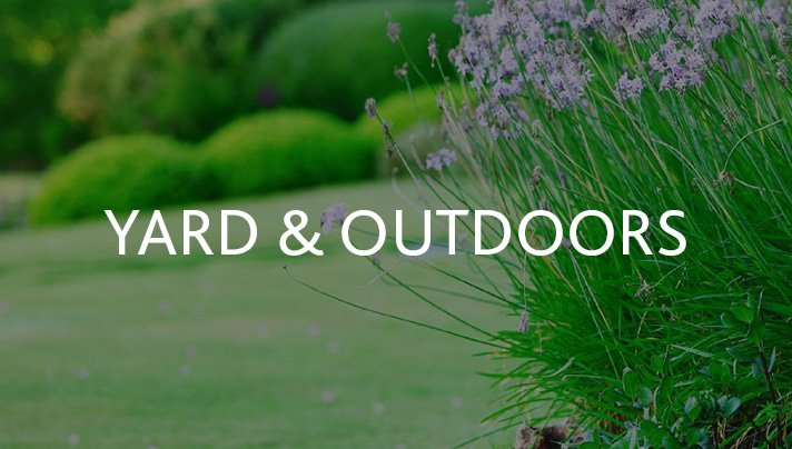 Yard and Outdoors