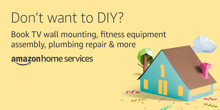 Don't want to DIY? Book TV wall mounting, fitness equipment assembly, plumbing repair & more. Amazon home services.