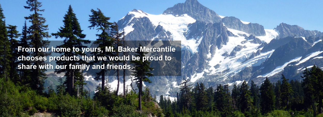 From our home to yours, Mt. Baker Mercantile