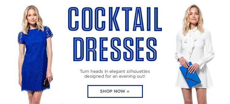 Cocktail Dresses. Turn heads in elegant silhouettes designed for an evening out! Shop now.