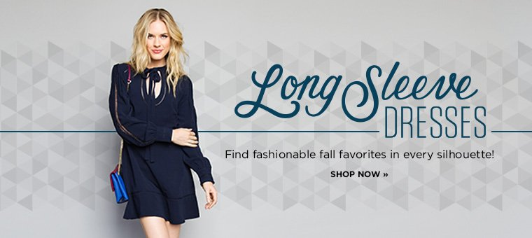Hero-1-Long Sleeve Dresses-2016-10-3 Find fashionable fall favorites in every silhouette! Shop Now.