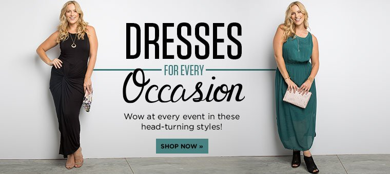 Dresses for every occasion. Wow at every event in these head-turning styles!