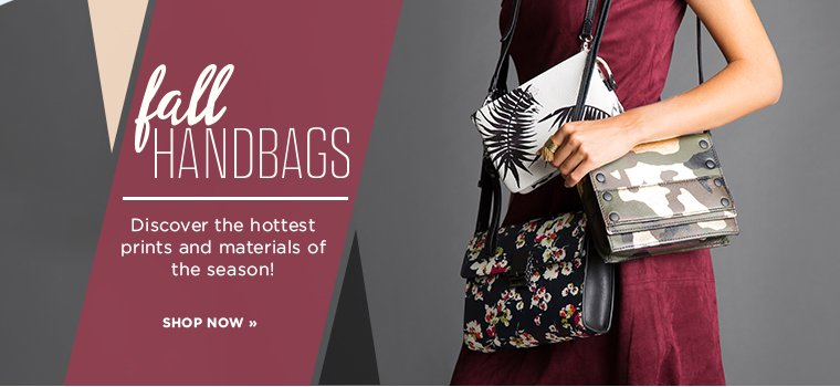 Fall Handbags. Discover the hottest prints and materials of the season! Shop now.