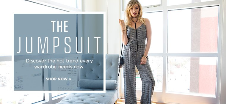 The Jumpsuit. Discover the hot trend every wardrobe needs now. Shop now.