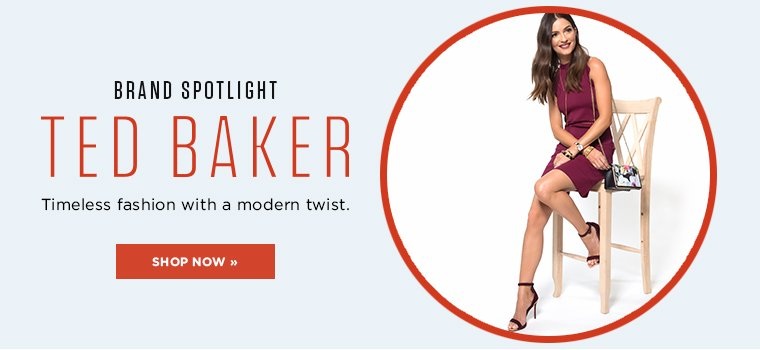 Brand Spotlight. Ted Baker. Timeless fashion with a modern twist.