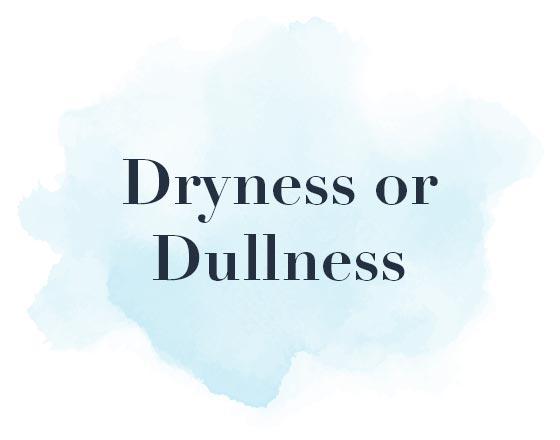 Dryness or Dullness