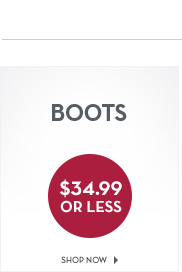 Boots $34.99 or less
