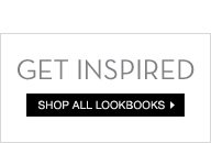 Get Inspired - Shop All Lookbooks