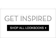Get Inspired - Shop All Lookbooks