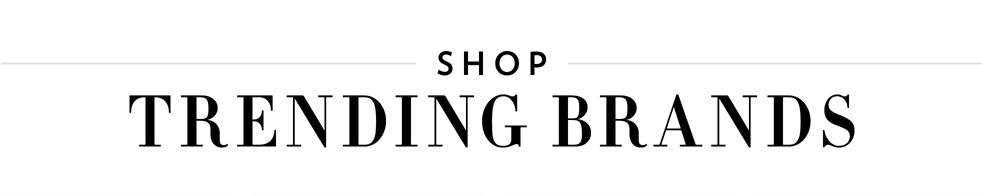 Shop Trending Brands