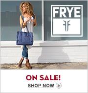 Frye On Sale Now!