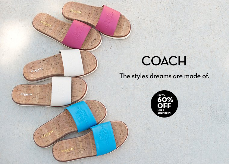 A 7/25 - COACH Up to 60% off MSRP