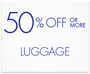 50% Off or More Luggage
