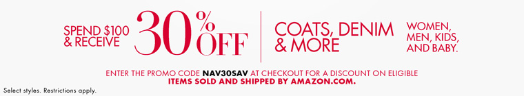 Скидка 30% на пальто, деним,... для женщин, мужчин и детей при покупке на сумму 100 долларов и больше по купону NAV30SAV