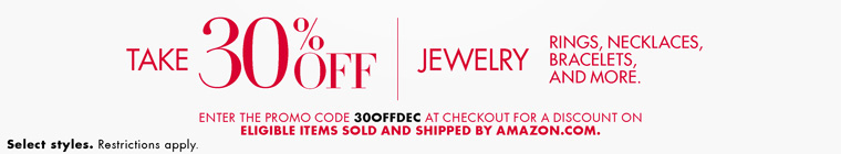 Receive 30% off when you spend $100 or more on select fine jewelry items. Enter the promo code 30OFFDEC at checkout to take 30% off your oder . Enter the promo code 30OFFDEC at checkout for a discount on eligible items sold and shipped by Amazon.com. Select styles. Restrictions apply